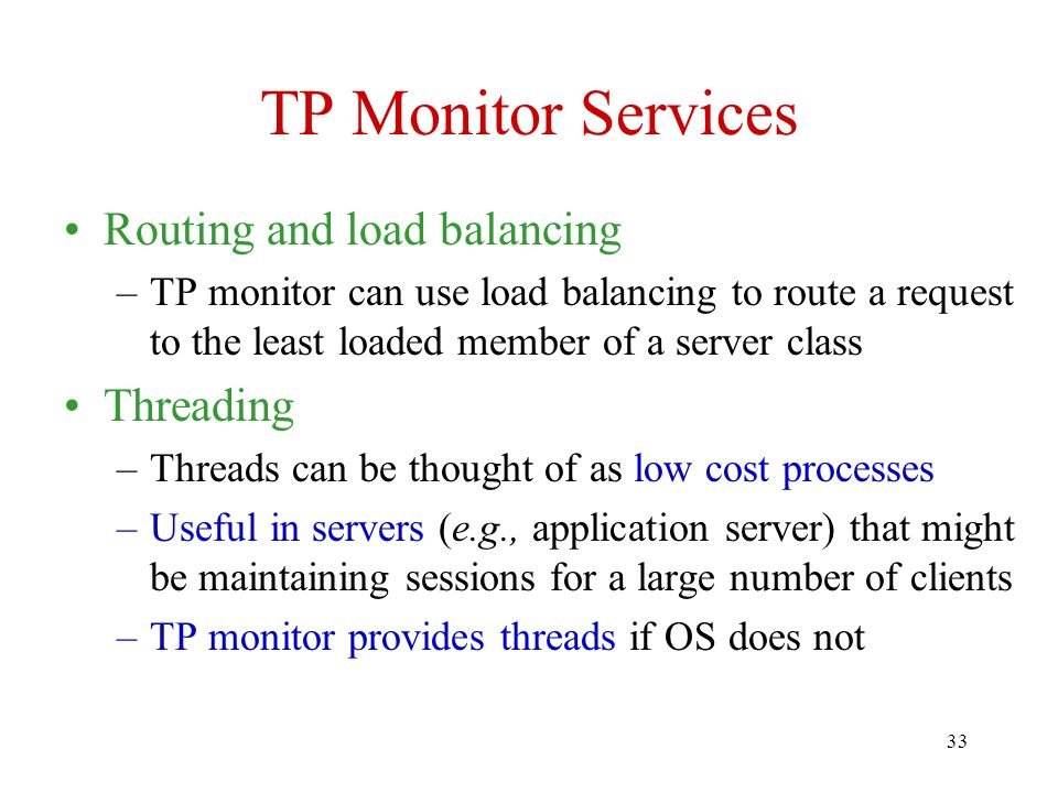 TP Monitor Services Routing and load balancing Threading