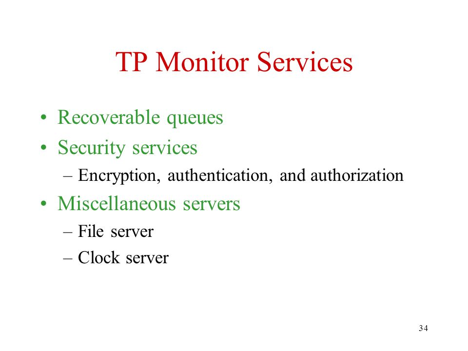 TP Monitor Services Recoverable queues Security services