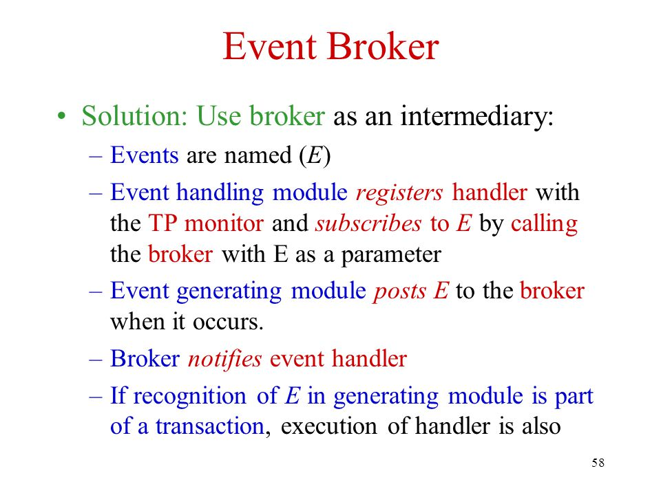 Event Broker Solution: Use broker as an intermediary: