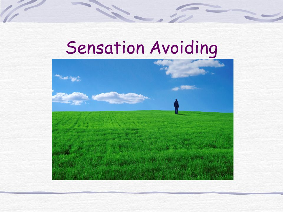 Sensation Avoiding