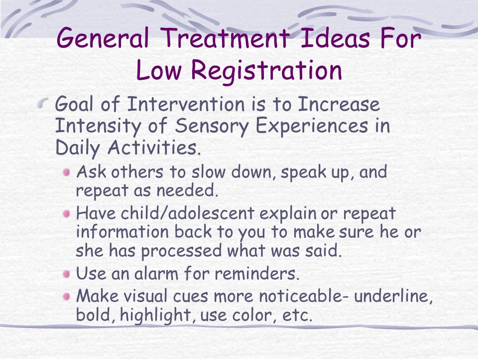 General Treatment Ideas For Low Registration