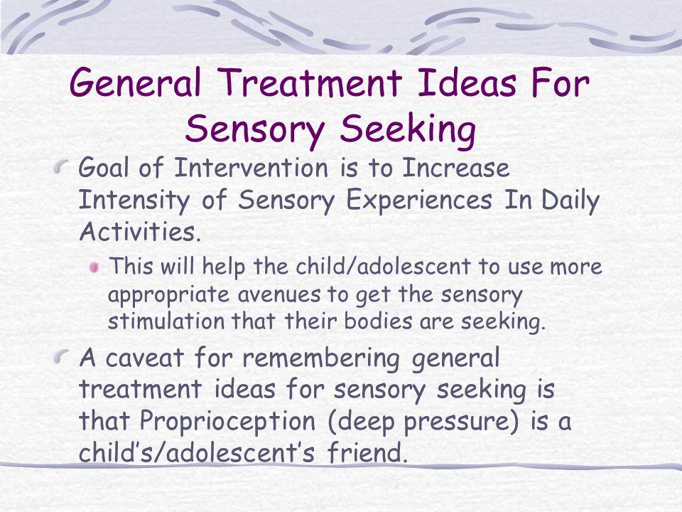 General Treatment Ideas For Sensory Seeking