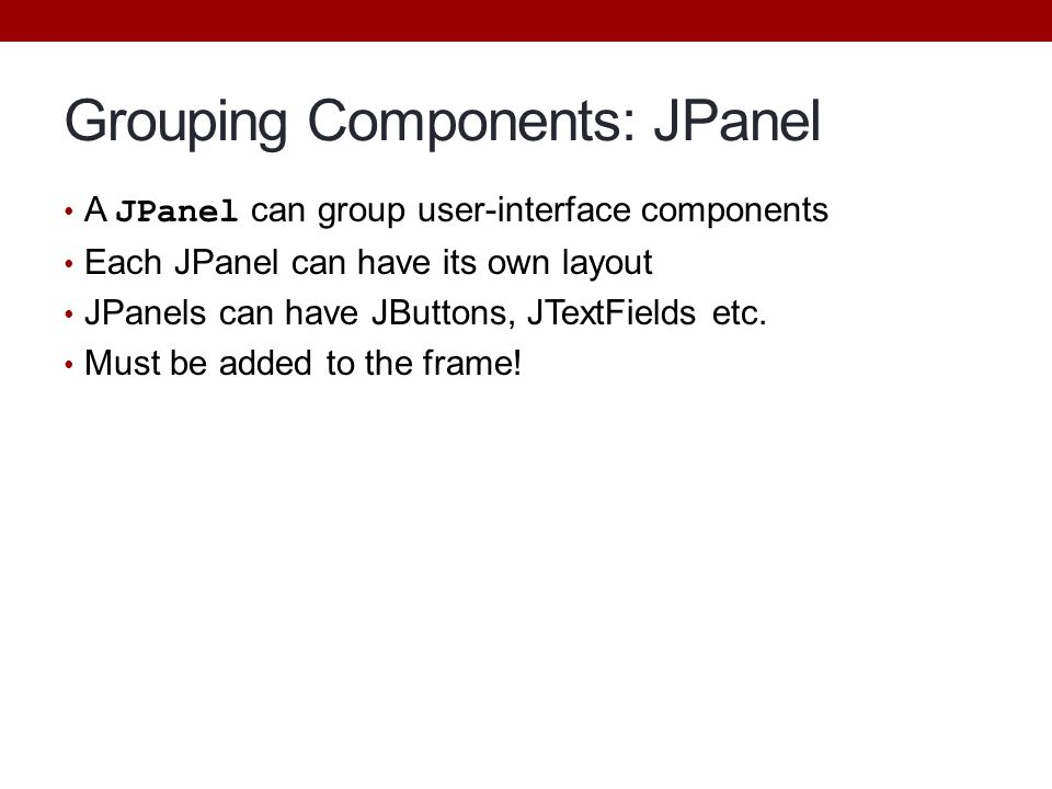 Grouping Components: JPanel