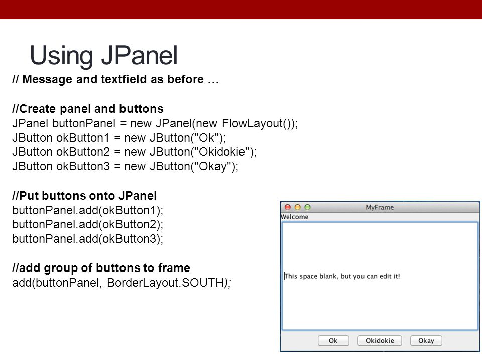 Using JPanel // Message and textfield as before …