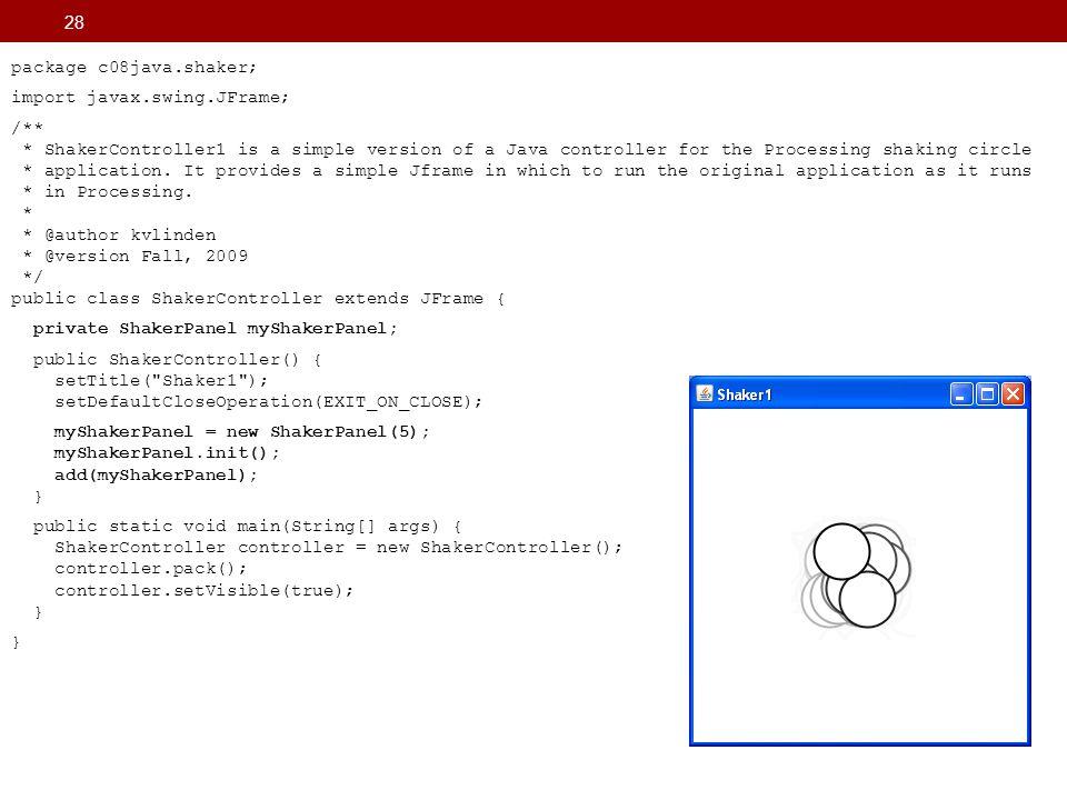 package c08java.shaker; import javax.swing.JFrame; /**