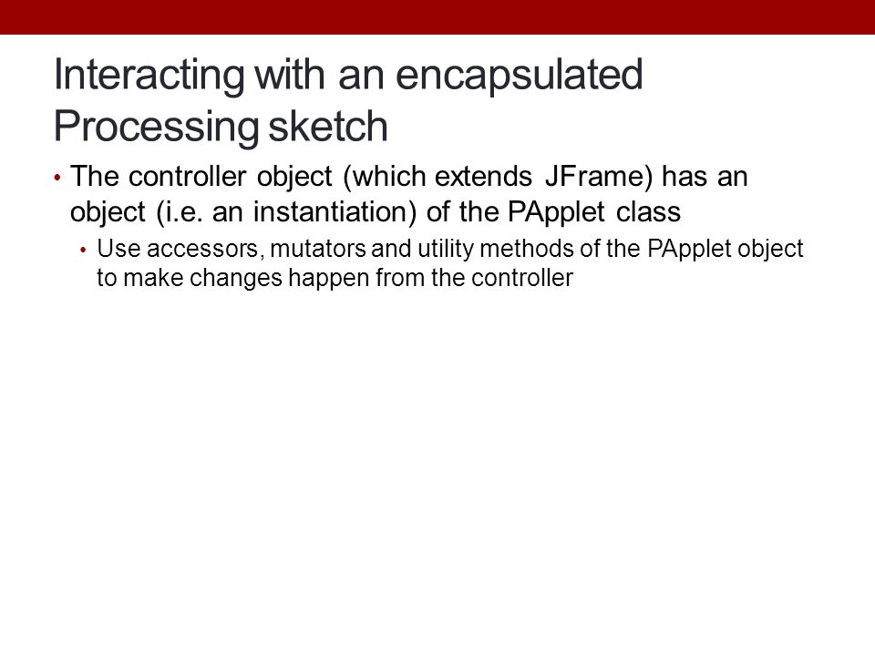 Interacting with an encapsulated Processing sketch