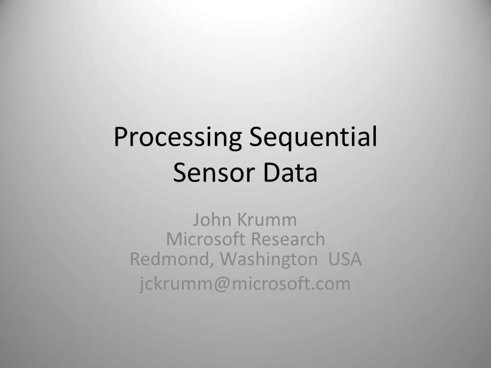 Processing Sequential Sensor Data
