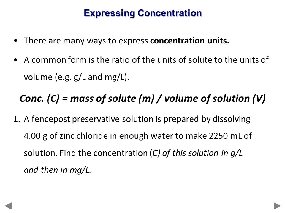 Conc. (C) = mass of solute (m) / volume of solution (V)