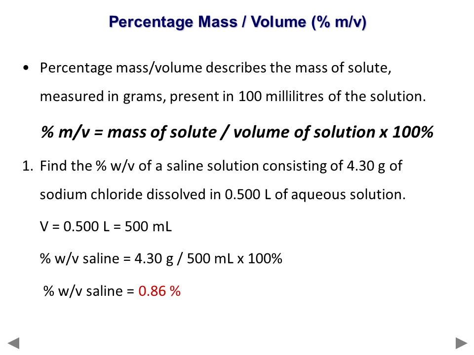 % m/v = mass of solute / volume of solution x 100%