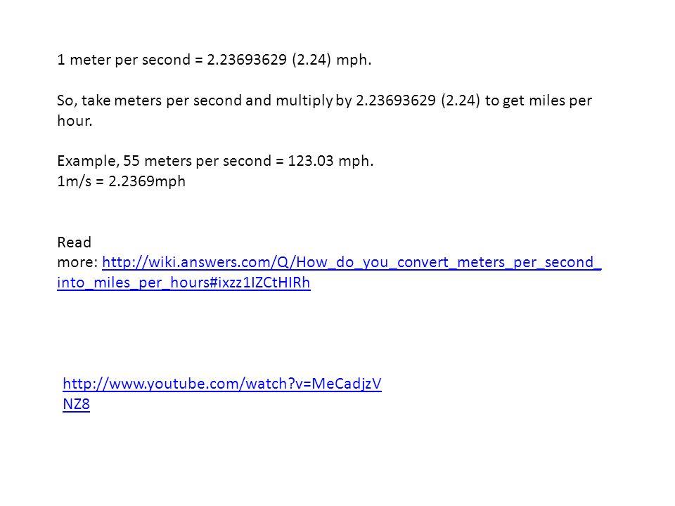 1 meter per second = 2.23693629 (2.24) mph.