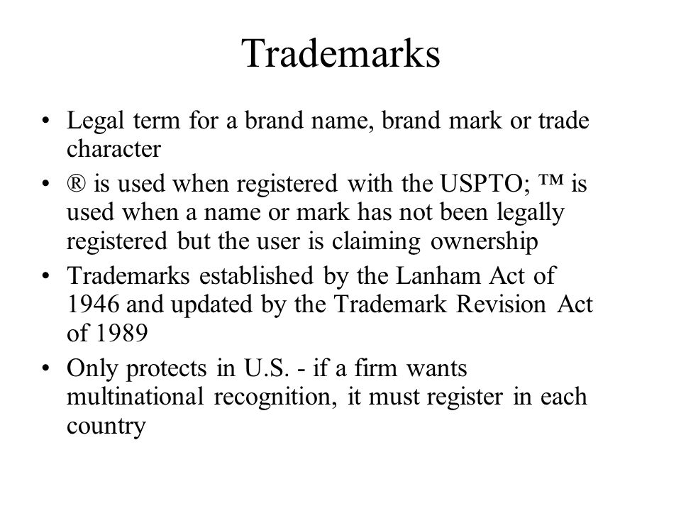 Trademarks Legal term for a brand name, brand mark or trade character