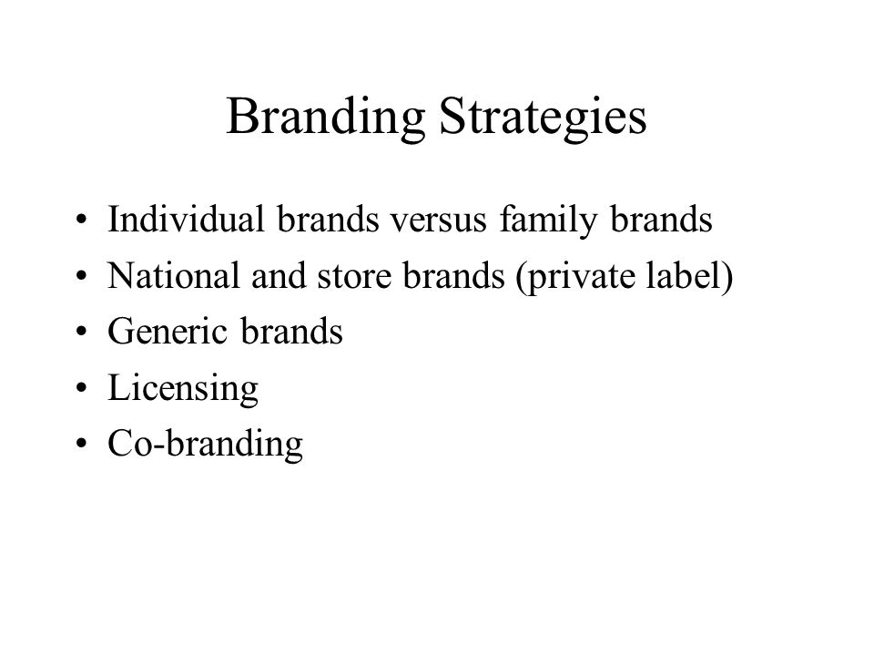 Branding Strategies Individual brands versus family brands
