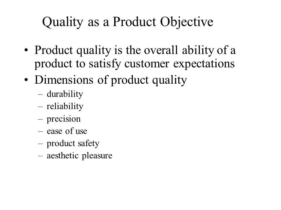 Quality as a Product Objective