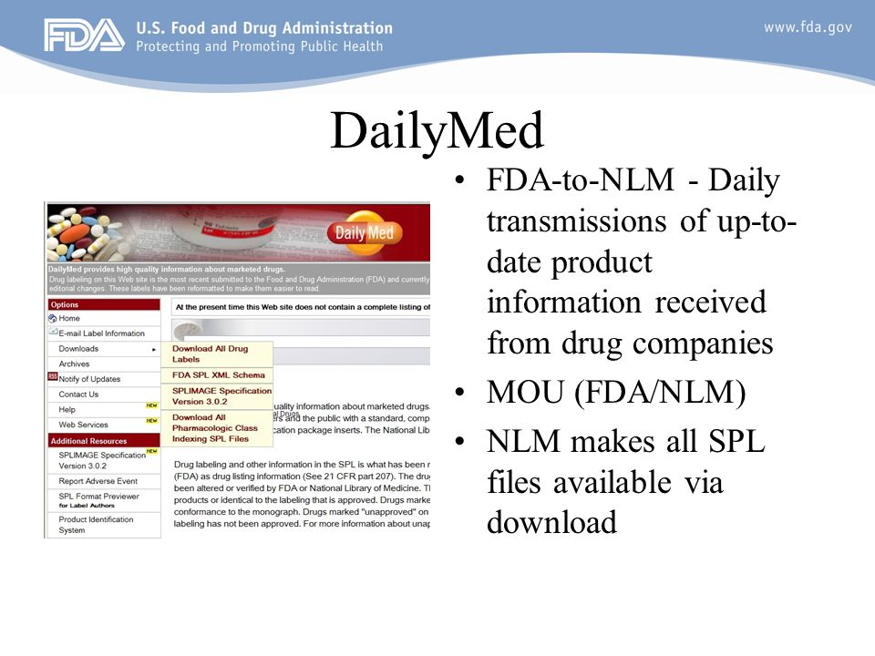 DailyMed FDA-to-NLM - Daily transmissions of up-to-date product information received from drug companies.