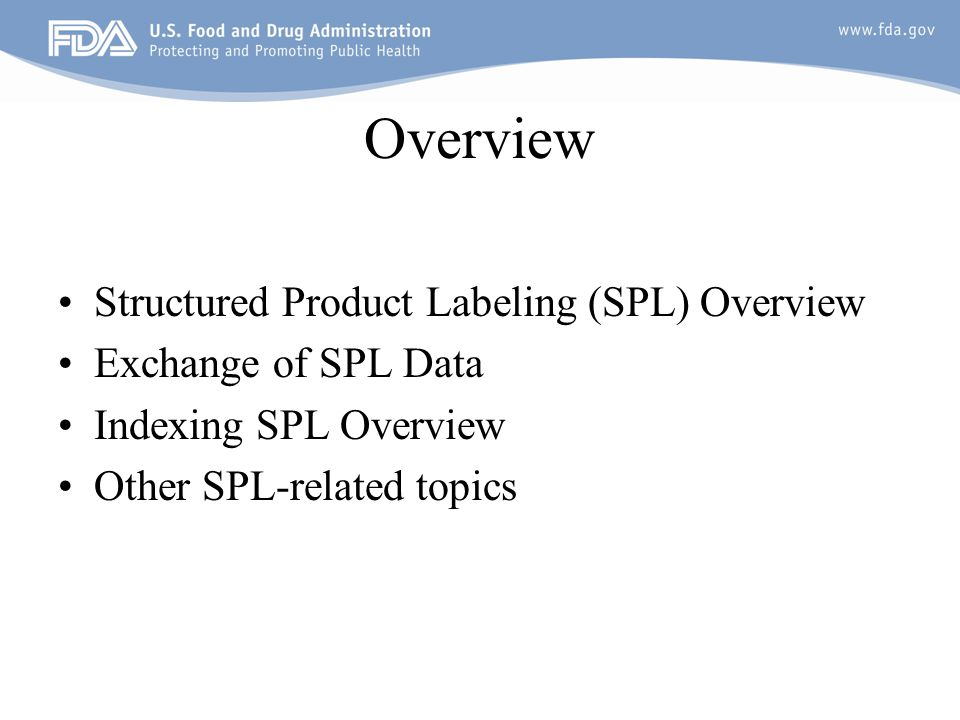Overview Structured Product Labeling (SPL) Overview