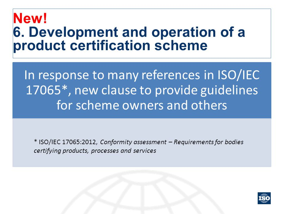 New! 6. Development and operation of a product certification scheme