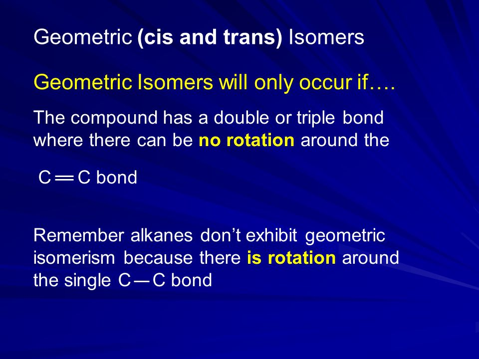 Geometric (cis and trans) Isomers