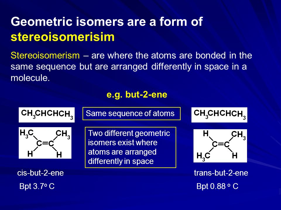 Geometric isomers are a form of stereoisomerisim