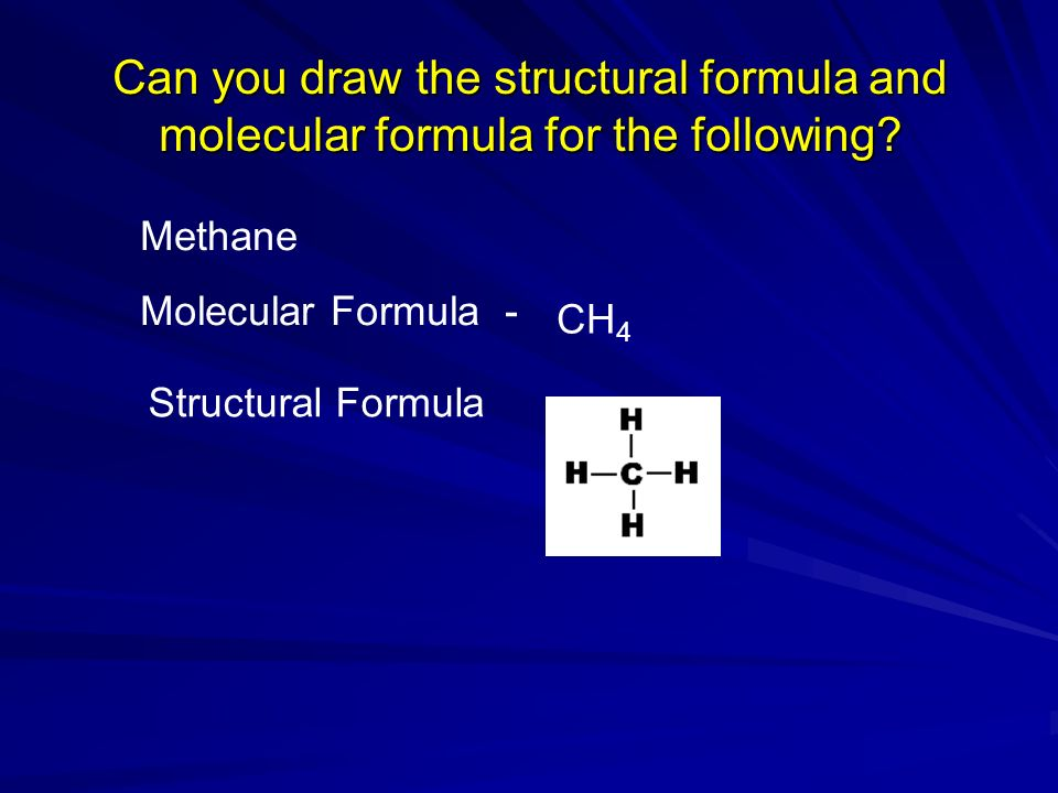 Can you draw the structural formula and molecular formula for the following
