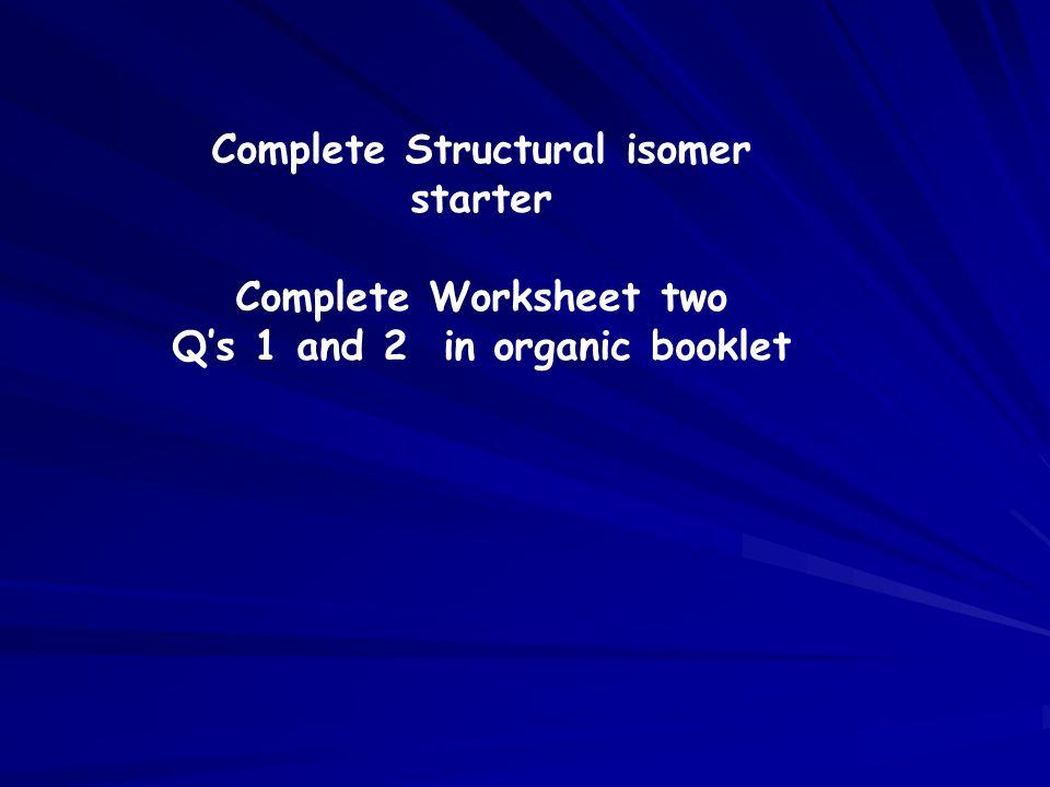 Complete Structural isomer starter