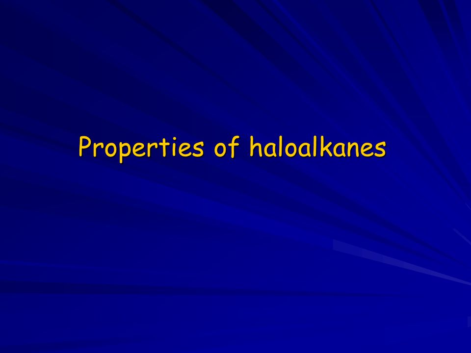 Properties of haloalkanes