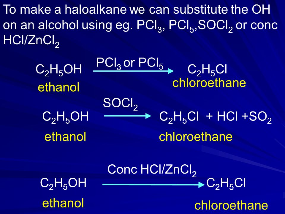 To make a haloalkane we can substitute the OH on an alcohol using eg