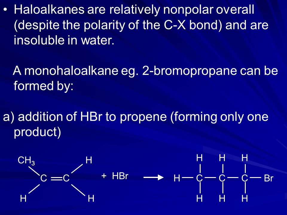 A monohaloalkane eg. 2-bromopropane can be formed by: