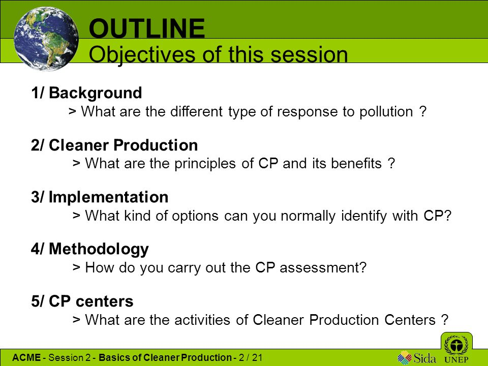 OUTLINE Objectives of this session 1/ Background 2/ Cleaner Production