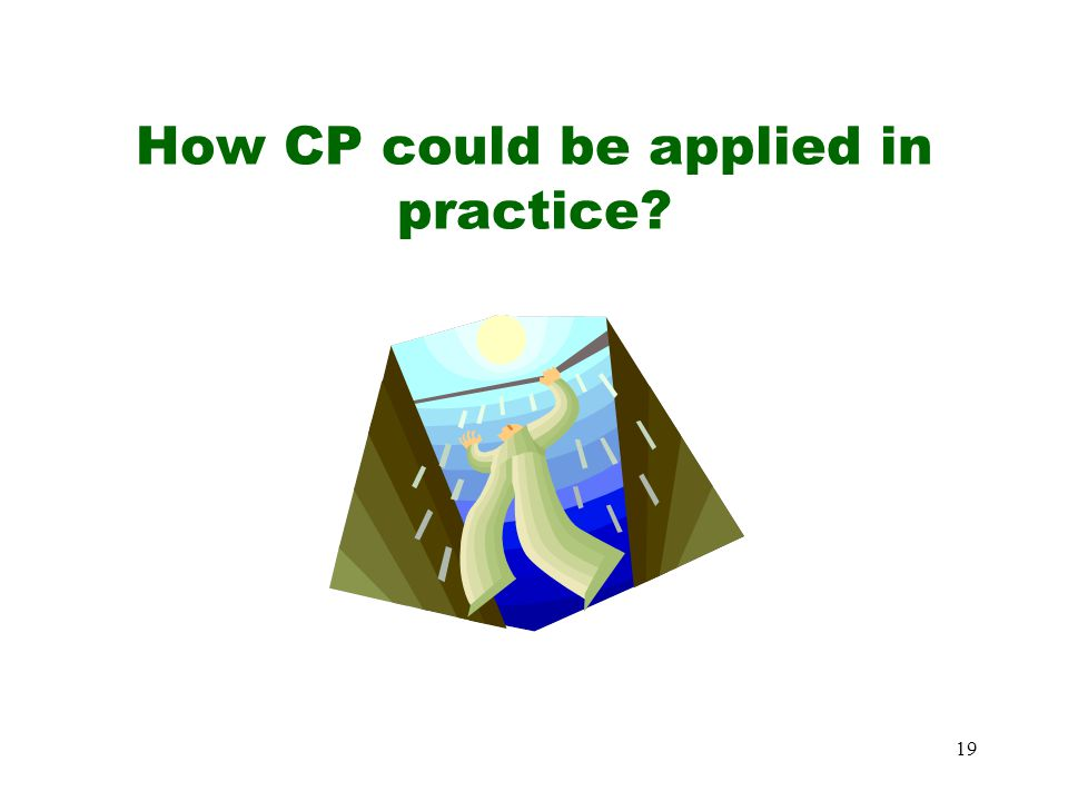 How CP could be applied in practice