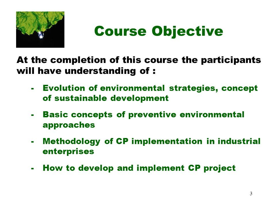 Course Objective At the completion of this course the participants will have understanding of :