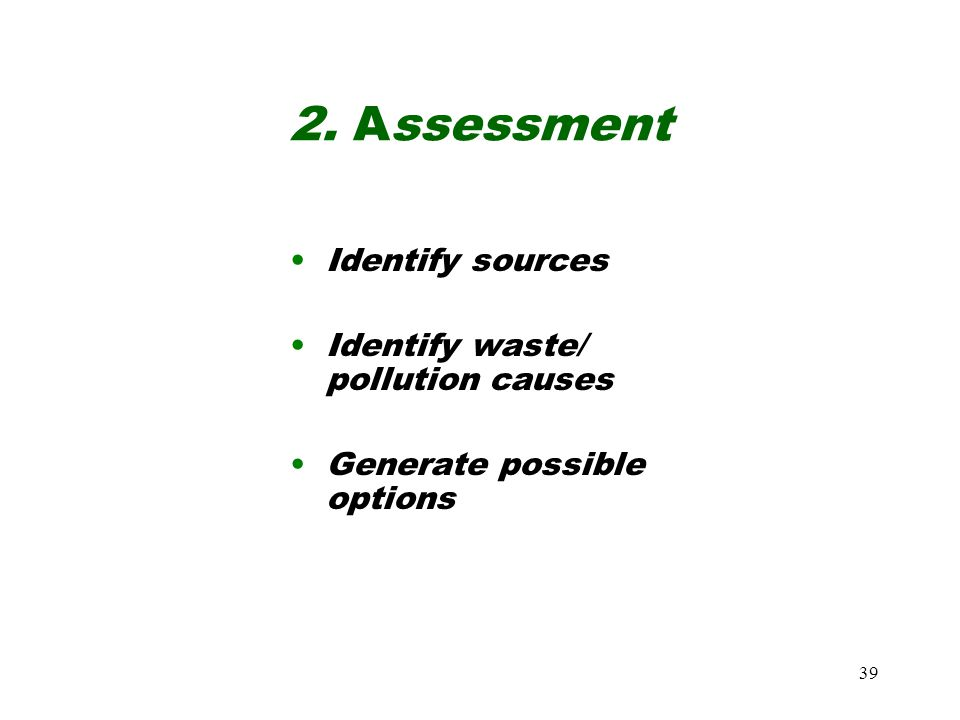 2. Assessment Identify sources Identify waste/ pollution causes