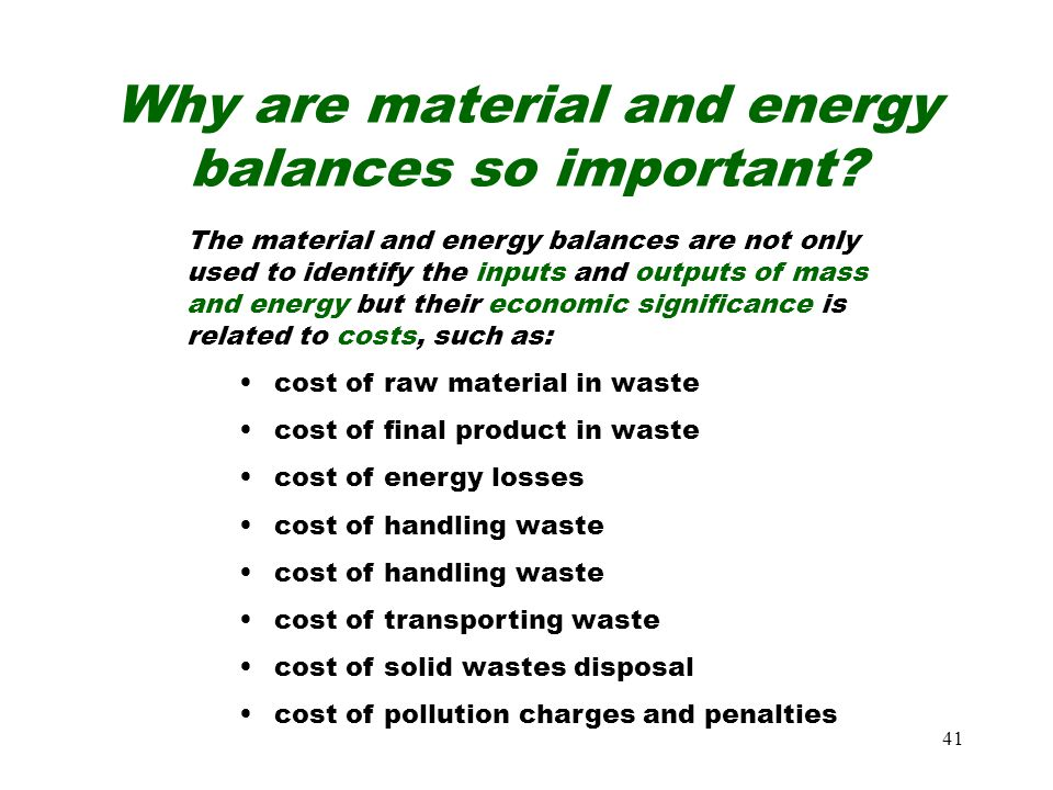 Why are material and energy balances so important