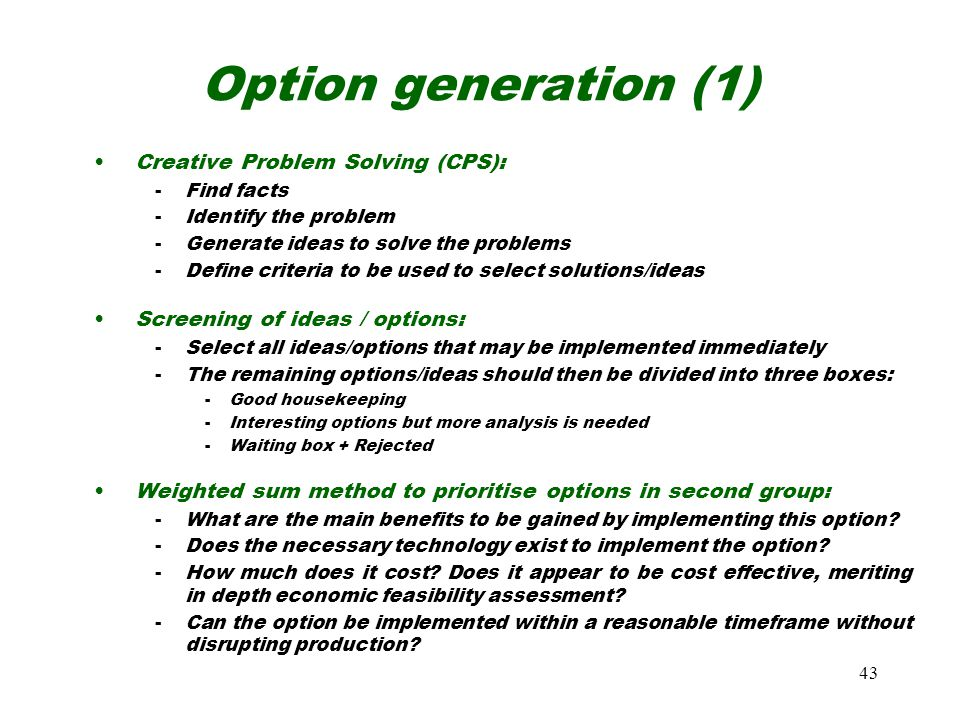 Option generation (1) Creative Problem Solving (CPS):