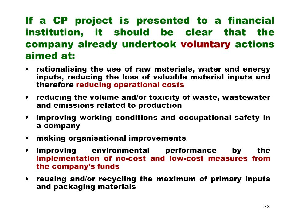 If a CP project is presented to a financial institution, it should be clear that the company already undertook voluntary actions aimed at: