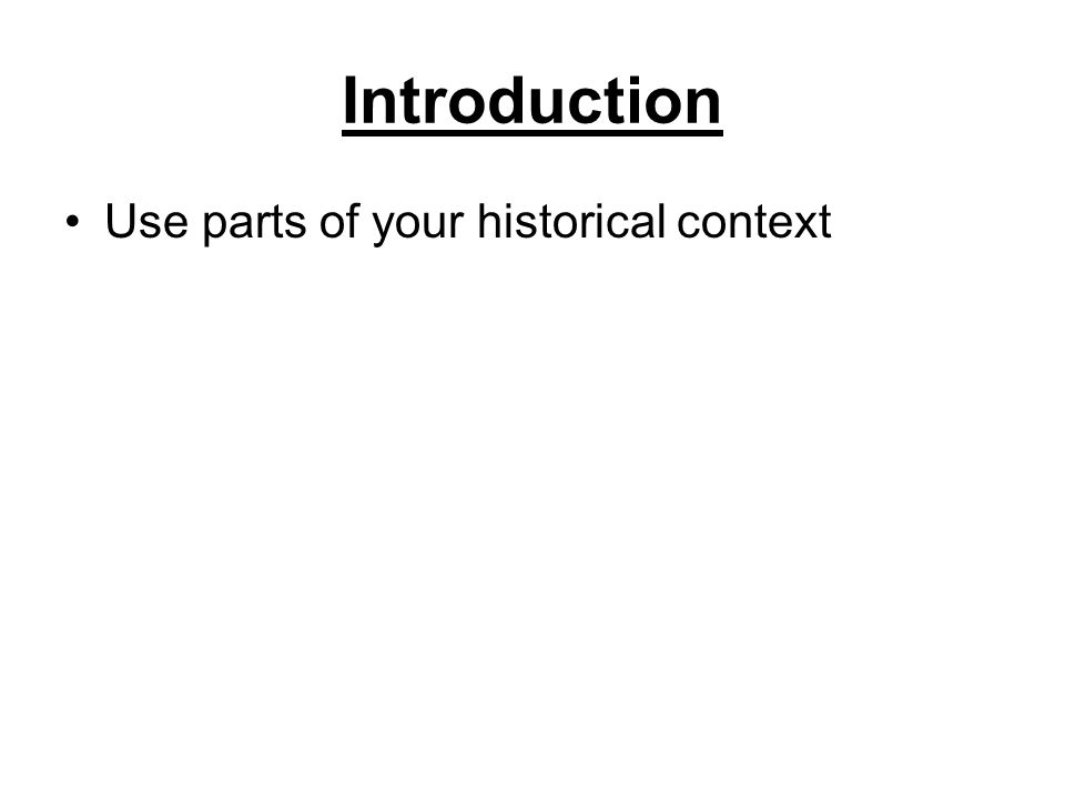 Introduction Use parts of your historical context