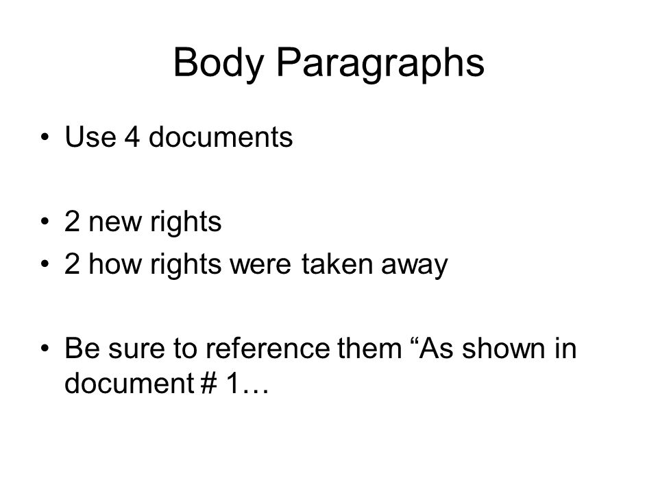 Body Paragraphs Use 4 documents 2 new rights