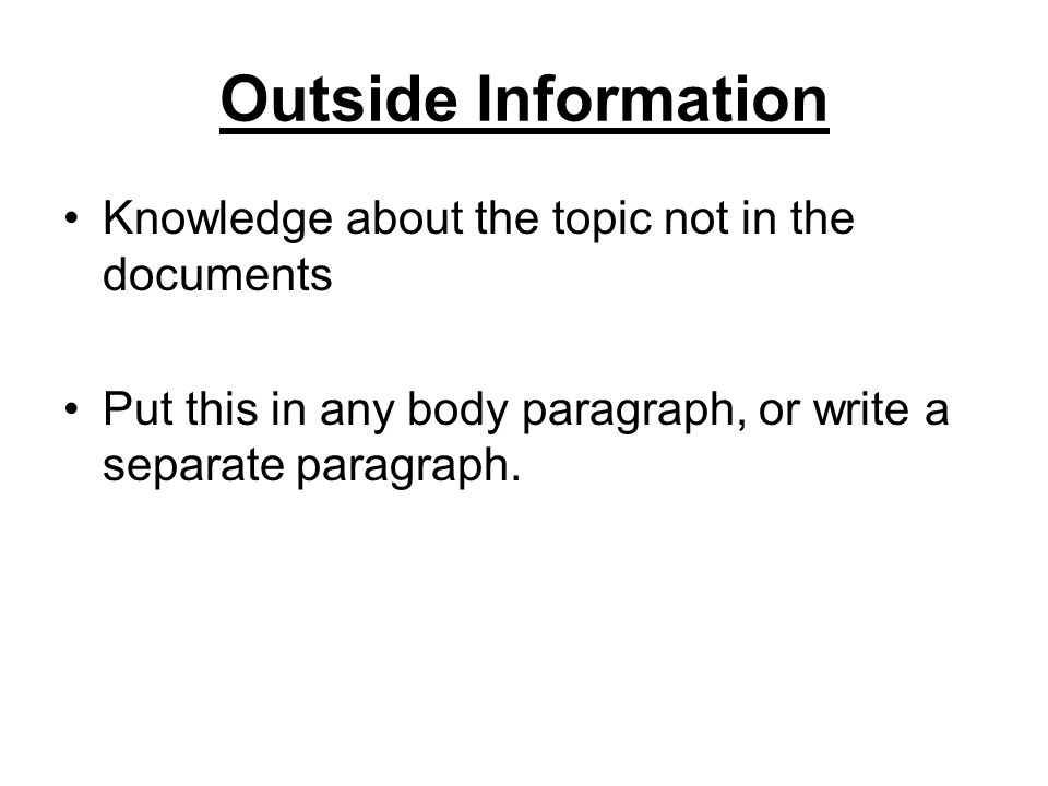 Outside Information Knowledge about the topic not in the documents
