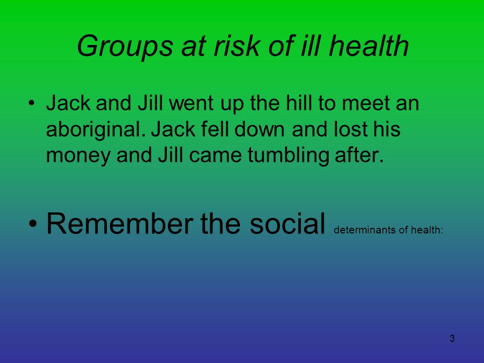 Groups at risk of ill health