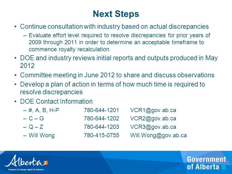 Next Steps Continue consultation with industry based on actual discrepancies.