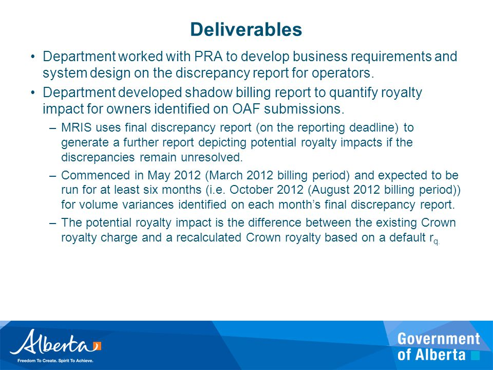 Deliverables Department worked with PRA to develop business requirements and system design on the discrepancy report for operators.