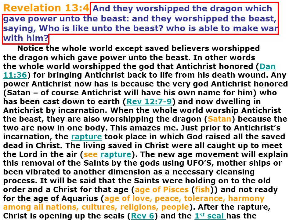 Revelation 13:4 And they worshipped the dragon which gave power unto the beast: and they worshipped the beast, saying, Who is like unto the beast who is able to make war with him