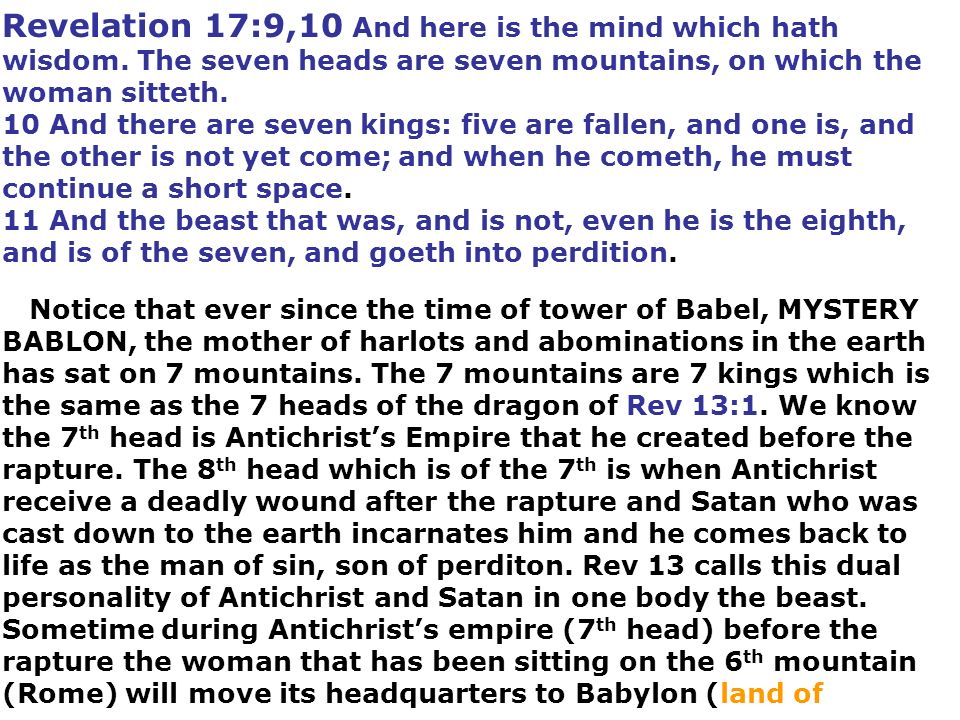 Revelation 17:9,10 And here is the mind which hath wisdom