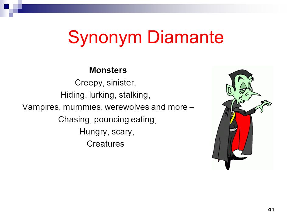 Synonym Diamante Monsters Creepy, sinister, Hiding, lurking, stalking,