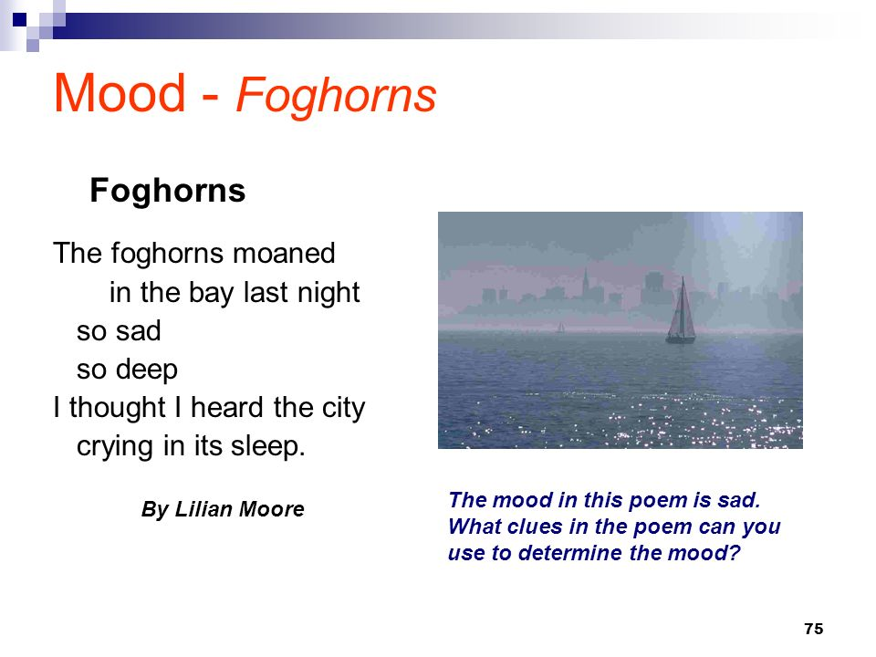 Mood - Foghorns Foghorns By Lilian Moore The foghorns moaned