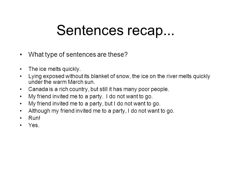 Sentences recap... What type of sentences are these