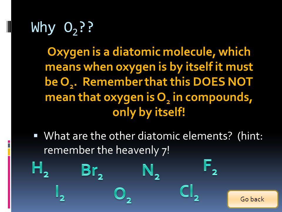 Why O2