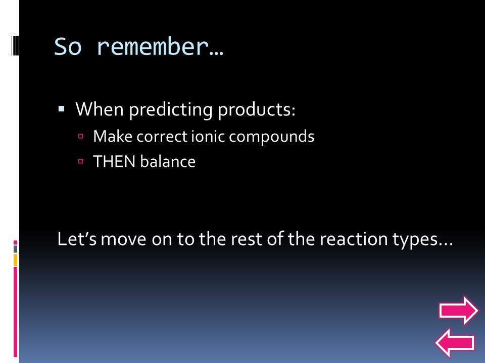 So remember… When predicting products: