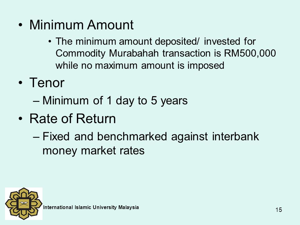 Minimum Amount Tenor Rate of Return Minimum of 1 day to 5 years