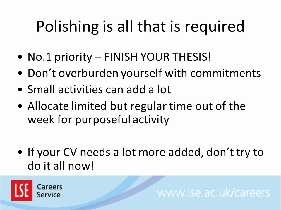 Polishing is all that is required