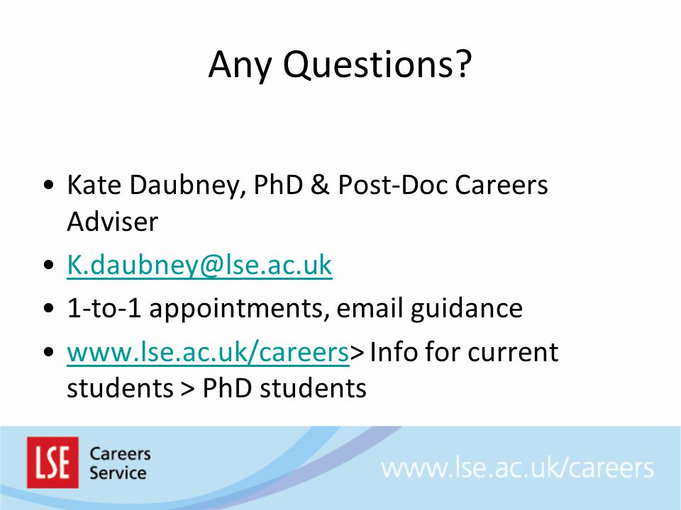 Any Questions Kate Daubney, PhD & Post-Doc Careers Adviser